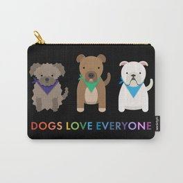 Dogs Love Everyone - black Carry-All Pouch