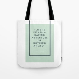 Life is Either A Daring Adventure Or Nothing At All - Helen Keller Tote Bag