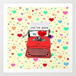 YOU ARE JUST MY TYPE Art Print