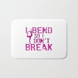 I Bend So I Don't Break Bath Mat