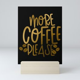 More Coffee Please Mini Art Print
