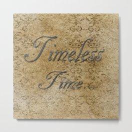 Timeless Time Metal Print