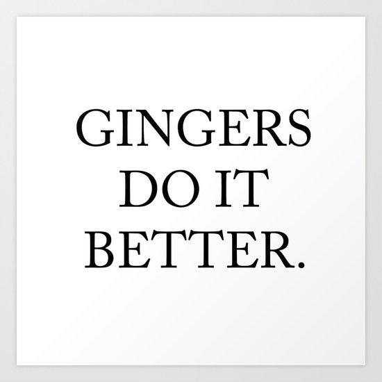 Gingers Do It Better Art Print