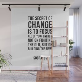 Socrates Quotes - The secret of change Wall Mural