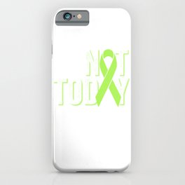 Not Today | Lymphoma Warrior iPhone Case