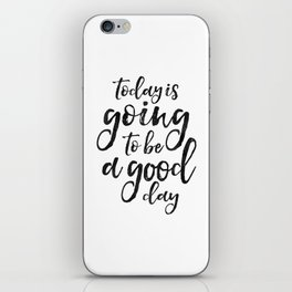 MOTIVATIONAL WALL ART, Today Is Going To Be A Good Day,Positive Quote,Good Vibes,Living Room Decor,B iPhone Skin