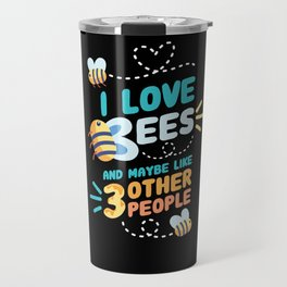Beekeeping - I Love Bees Travel Mug