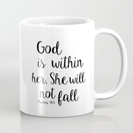 God is within her, She will not fall. Psalm Coffee Mug
