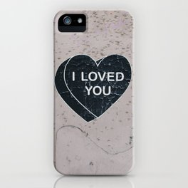 I LOVED YOU iPhone Case