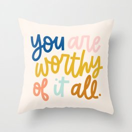 You Are Worthy Throw Pillow