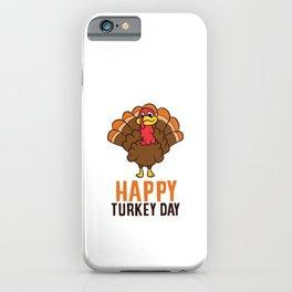 Happy Thanksgiving Turkey Happy Turkey Day Gobble Turkey iPhone Case