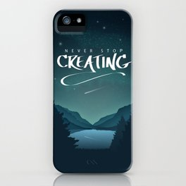 Never Stop Creating iPhone Case