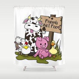 Friends Not Food Animal Rights Pig Cow present Shower Curtain