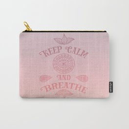 Keep Calm And Breathe Carry-All Pouch