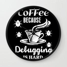 Debugging nerd coffee geek hacker Wall Clock