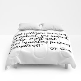 And will you succeed? Yes indeed, yes indeed! Comforters