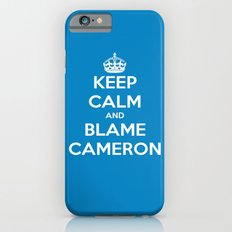 Keep Calm and Blame Cameron iPhone 6s Slim Case