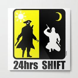 Pirate at day, ninja at night, 24hr shift Metal Print