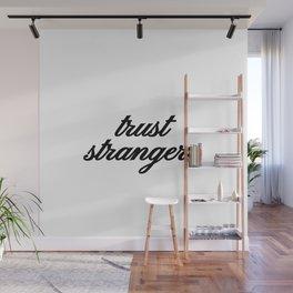 Bad Advice - Trust Strangers Wall Mural