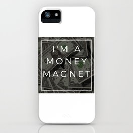 I am a money magnet affirmation iPhone Case
