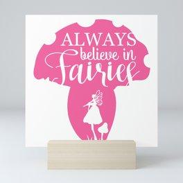 Always Believe in Fairies Mini Art Print