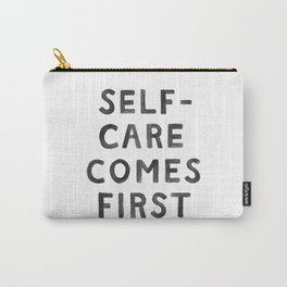 Self-Care Comes First Carry-All Pouch