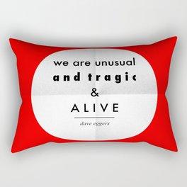 eggers - we are unusual & tragic & alive Rectangular Pillow
