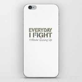 Everyday I Fight iPhone Skin