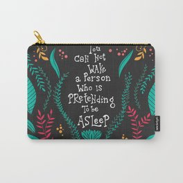 You can not wake a person who is pretending to be asleep inspirational quote, handlettering 005 Carry-All Pouch