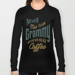 Never Mess With Grammy Long Sleeve T-shirt
