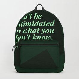 """Sara Blakely Quotes """"Don't be intimidated by what you don't know."""" Print Backpack"""