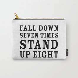 Motivational quote - Fall down seven times, stand up eight Carry-All Pouch