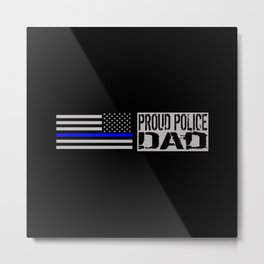 Police: Proud Dad (Thin Blue Line) Metal Print