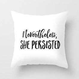 Nevertheless, She Persisted (Text Only) Throw Pillow
