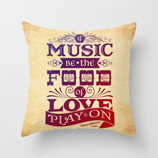 Food of Love  Throw Pillow