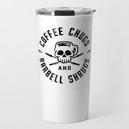 Coffee Chugs And Barbell Shrugs v2 Travel Mug