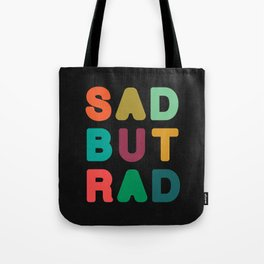 Sad but Rad Tote Bag