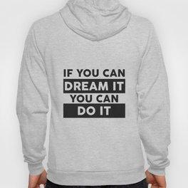 DREAM IT, DO IT Hoody