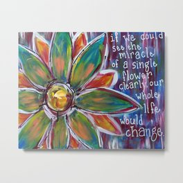 The Miracle of a Single Flower Metal Print