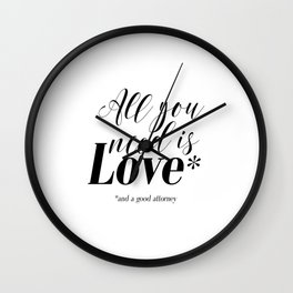 Gift for lawyer All you need is love and a good attorney PRINTABLE art Funny wall art Funny print Wall Clock