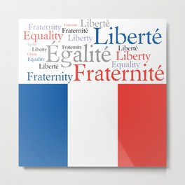 Liberty Equality Fraternity France Metal Print