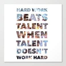 Hard work beats talent — Inspirational Quote Canvas Print
