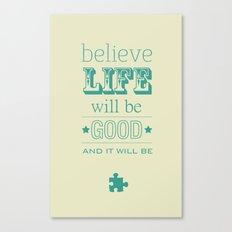 Believe Life Canvas Print