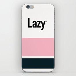 LAZY iPhone Skin