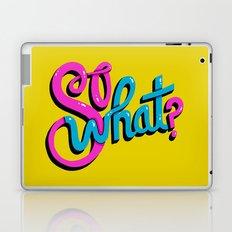 So What? Laptop & iPad Skin