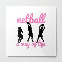 Netball A Way of Life Metal Print