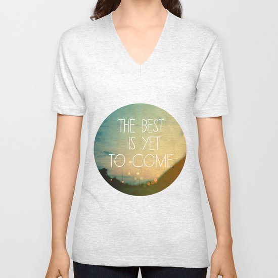 The Best Is Yet To Come Unisex V-Neck