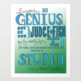 """Einstein Quote """"Everybody is a Genius..."""" Art Print"""