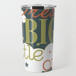 Dream Big Little One in Green --Inspirational wall decor for boys Travel Mug