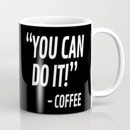 You Can Do It - Coffee (Black & White) Coffee Mug